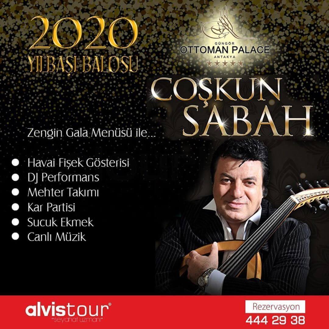 Ünlü Sanatçı Coşkun Sabah Hatay Ottoman Palace Antakya Hotel Yılbaşı Programı 2020'de sahne alıyor!