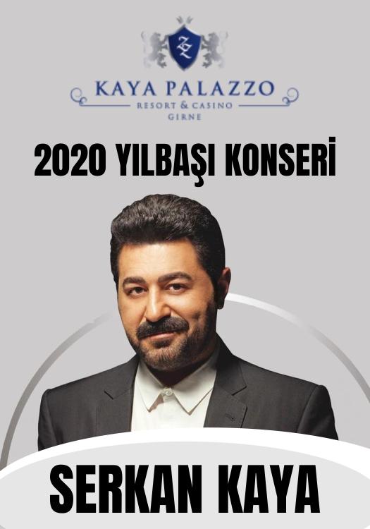 Serkan Kaya ile Kaya Palazzo Resort & Casino 2020 Yılbaşı Programı