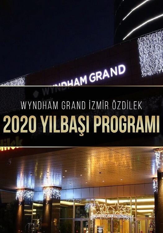 Wyndham Grand İzmir Özdilek Yılbaşı Programı 2020